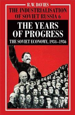The Industrialisation of Soviet Russia Volume 6: The Years of Progress (eBook, PDF)