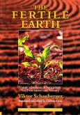 The Fertile Earth - Nature's Energies in Agriculture, Soil Fertilisation and Forestry (eBook, ePUB)