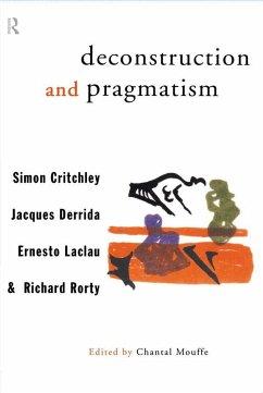Deconstruction and Pragmatism (eBook, ePUB) - Critchley, Simon; Derrida, Jacques; Rorty, Richard; Laclau, Ernesto