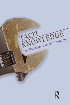 Tacit Knowledge (eBook, ePUB) - Gascoigne, Neil; Thornton, Tim