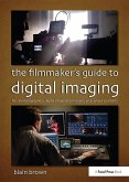 Filmmaker's Guide to Digital Imaging (eBook, PDF)