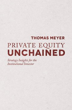 Private Equity Unchained (eBook, PDF) - Meyer, T.