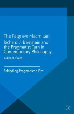 Richard J. Bernstein and the Pragmatist Turn in Contemporary Philosophy (eBook, PDF)