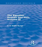 The Egyptian Heaven and Hell: Volume III (Routledge Revivals) (eBook, PDF)