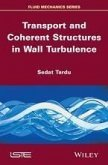 Transport and Coherent Structures in Wall Turbulence (eBook, ePUB)