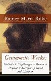 Gesammelte Werke: Gedichte + Erzählungen + Roman + Dramen + Schriften zu Kunst und Literatur (eBook, ePUB)