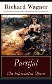Parsifal - Die beliebtesten Opern (Vollständige Ausgabe) (eBook, ePUB)