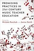 Promising Practices in 21st Century Music Teacher Education (eBook, ePUB)