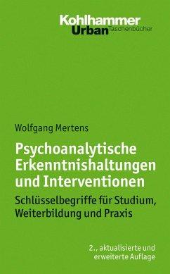 Psychoanalytische Erkenntnishaltungen und Interventionen (eBook, PDF) - Mertens, Wolfgang