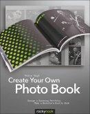 Create Your Own Photo Book (eBook, ePUB)