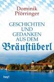 Geschichten und Gedanken aus dem Bräustüberl (eBook, ePUB)