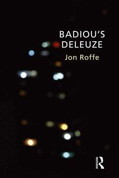 Badiou's Deleuze (eBook, ePUB) - Roffe, Jon