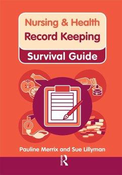 Nursing & Health Survival Guide: Record Keeping (eBook, PDF) - Merrix, Pauline; Lillyman, Susan