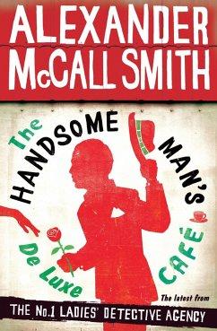The Handsome Man's De Luxe Café (eBook, ePUB) - McCall Smith, Alexander