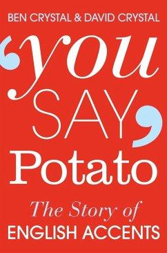 You Say Potato (eBook, ePUB) - Crystal, Ben; Crystal, David