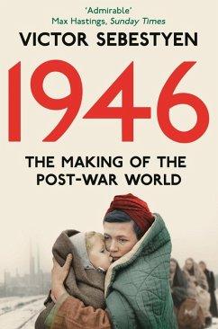 1946: The Making of the Modern World (eBook, ePUB) - Sebestyen, Victor