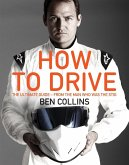 How To Drive: The Ultimate Guide, from the Man Who Was the Stig (eBook, ePUB)