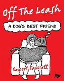 Off The Leash: A Dog's Best Friend (eBook, ePUB)