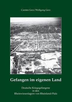 Gefangen im eigenen Land - Gerz, Carsten; Gerz, Wolfgang