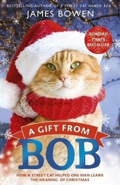 A Gift from Bob (eBook, ePUB) - Bowen, James