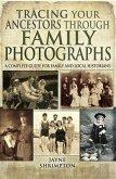Tracing Your Ancestors Through Family Photographs (eBook, PDF)