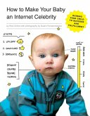 How to Make Your Baby an Internet Celebrity (eBook, ePUB)