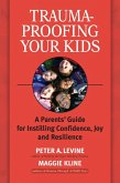 Trauma-Proofing Your Kids (eBook, ePUB)