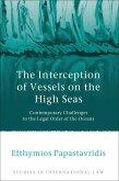 The Interception of Vessels on the High Seas (eBook, ePUB)