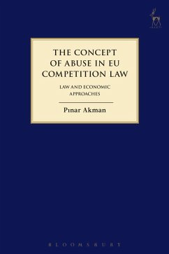 The Concept of Abuse in EU Competition Law (eBook, ePUB) - Akman, Pinar