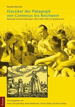 Klassiker der Pädagogik von Comenius bis Reichwein (eBook, PDF)