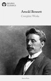 Delphi Complete Works of Arnold Bennett (Illustrated) (eBook, ePUB)