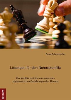 Lösungen für den Nahostkonflikt (eBook, PDF) - Scheungraber, Sonja