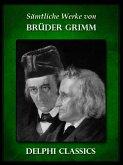 Saemtliche Werke von Bruder Grimm (Illustrierte) (eBook, ePUB)