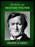 Saemtliche Werke von Richard Wagner (Illustrierte) (eBook, ePUB)