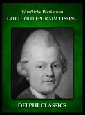 Saemtliche Werke von Gotthold Ephraim Lessing (Illustrierte) (eBook, ePUB)