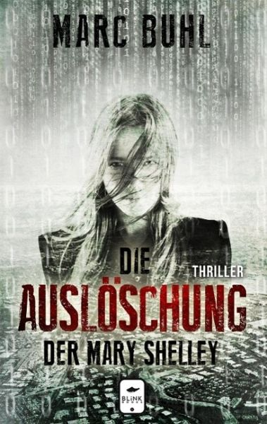 Die Auslöschung der Mary Shelley (eBook, ePUB) - Buhl, Marc