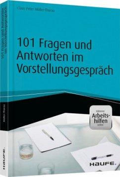 101 Fragen und Antworten im Vorstellungsgespräch - inkl. Arbeitshilfen online - Müller-Thurau, Claus P.