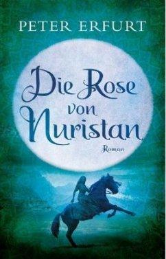 Die Rose von Nuristan - Erfurt, Peter