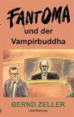 Fantoma und der Vampirbuddha