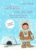 ANANA AUS DEM EIS - Die spannenden Abenteuer eines Eskimo-Mädchens