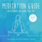 Meditation Guide for Beginners Including Yoga Tips (Boxed Set): Meditation and Mindfulness Training (eBook, ePUB)