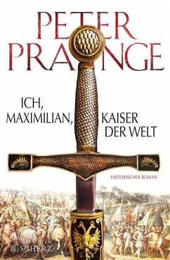 Ich, Maximilian, Kaiser der Welt (eBook, ePUB) - Prange, Peter