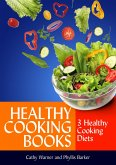 Healthy Cooking Books: 3 Healthy Cooking Diets (eBook, ePUB)