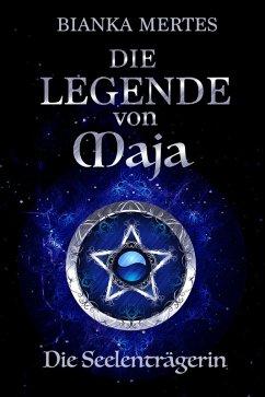 Die Legende von Maja (eBook, ePUB) - Mertes, Bianka