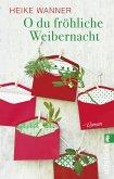 O du fröhliche Weibernacht (eBook, ePUB)