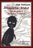 Äthiopischer Brokat - Eine Deutsche in den Wirren Ostafrikas - Biografischer ROMAN (eBook, ePUB)