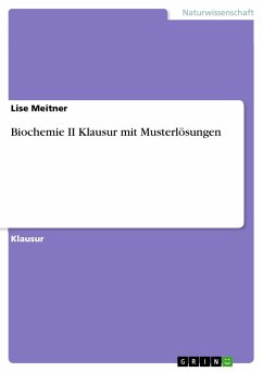 Biochemie II Klausur mit Musterlösungen