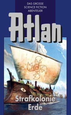 Atlan 5: Strafkolonie Erde (Blauband) (eBook, e...