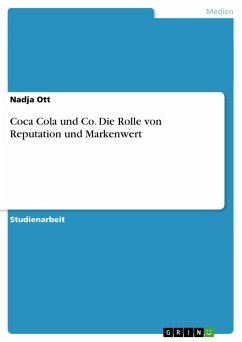 Coca Cola und Co. Die Rolle von Reputation und Markenwert