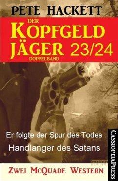 Er folgte der Spur des Todes & Handlanger des Satans / Der Kopfgeldjäger Bd.23+24 (eBook, ePUB) - Hackett, Pete